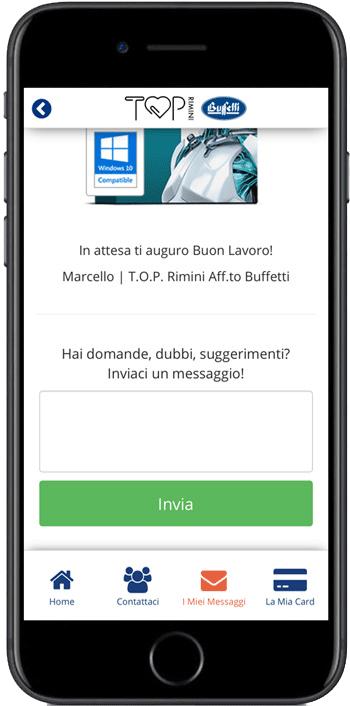 Puoi inviarci feedback, domande, dubbi, tramite la nostra App-Fidelity Card Top Rimini Buffetti